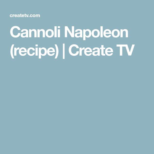 Cannoli Napoleon (recipe) | Create TV