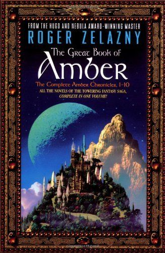 The Great Book of Amber: The Complete Amber Chronicles, 1-10 (Chronicles of Amber) by Roger Zelazny