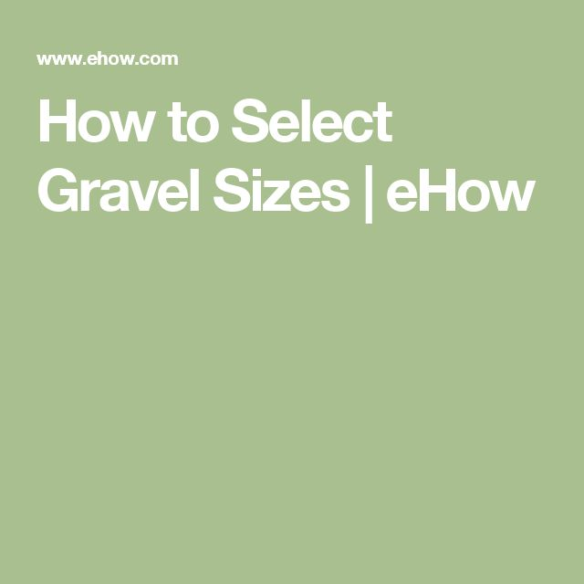 How to Select Gravel Sizes | eHow