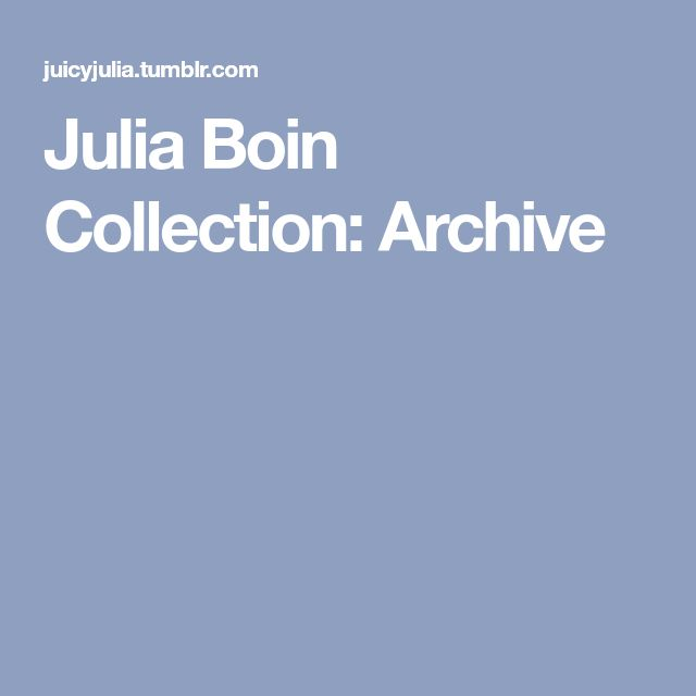 Julia Boin Collection: Archive