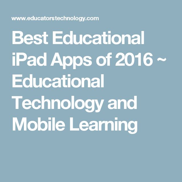 Best Educational iPad Apps of 2016 ~ Educational Technology and Mobile Learning
