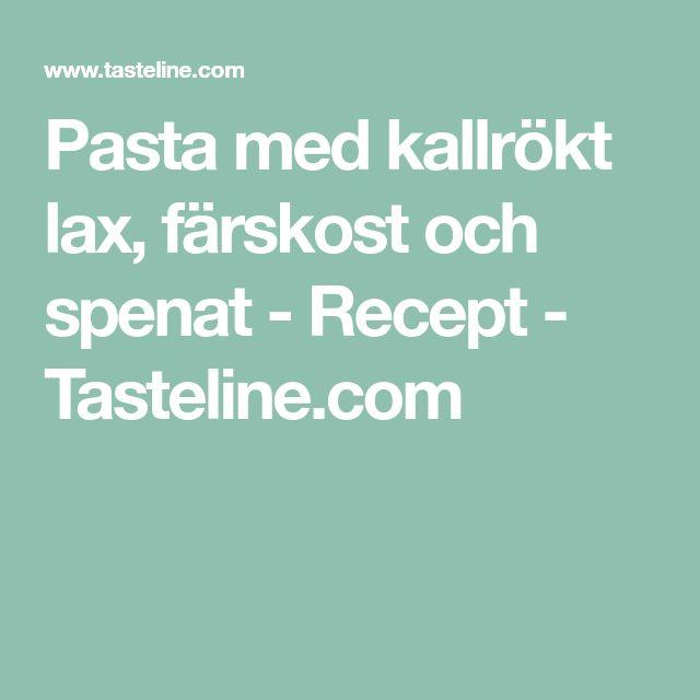 Pasta med kallrökt lax, färskost och spenat - Recept - Tasteline.com