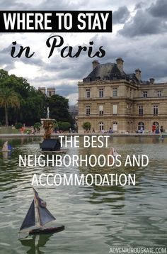 Where's the best place to stay in Paris? For most people, going to Paris is th…