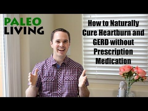 How to Naturally Cure Heartburn and GERD without Medication - YouTube