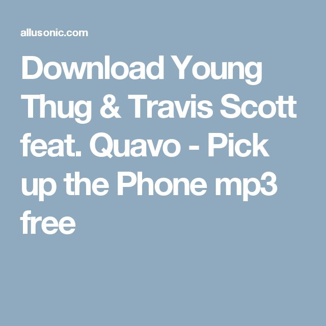 Download Young Thug & Travis Scott feat. Quavo - Pick up the Phone mp3 free