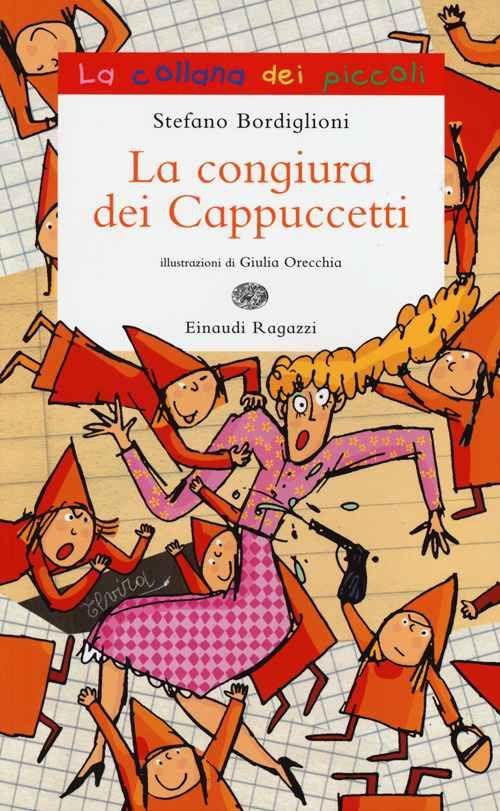 Foto Cover di La congiura dei Cappuccetti, Libro di Stefano Bordiglioni, edito da Einaudi Ragazzi