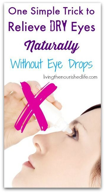 One Simple Trick to Relieve Dry Eyes Naturally Without Eye Drops - The Nourished Life