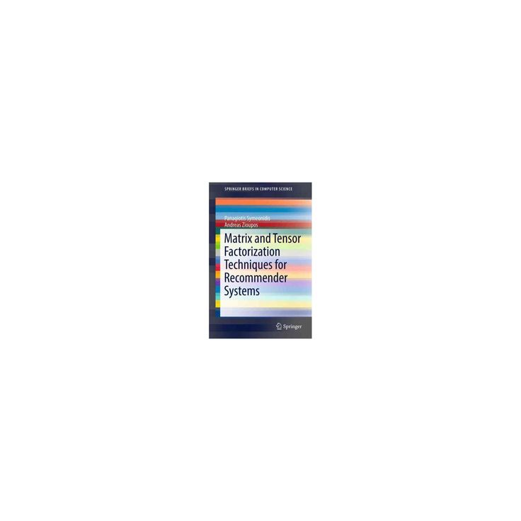 Matrix and Tensor Factorization Techniques for Recommender Systems (Paperback) (Panagiotis Symeonidis &