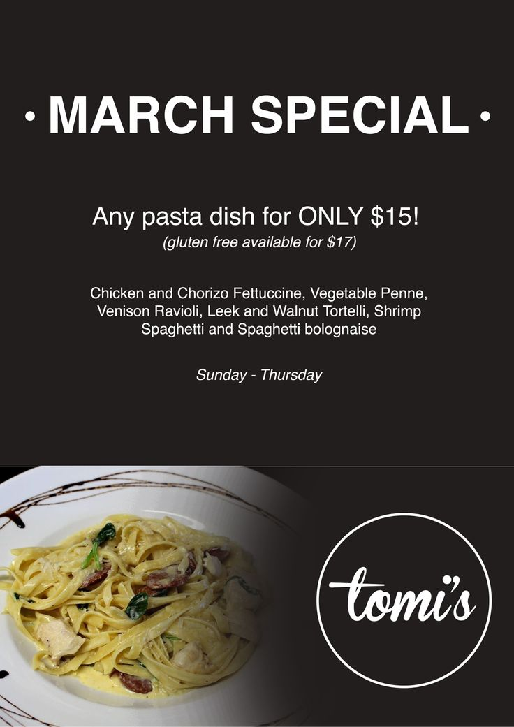 This March all of our Pasta's are on special for just $15, Sunday through Thursday.