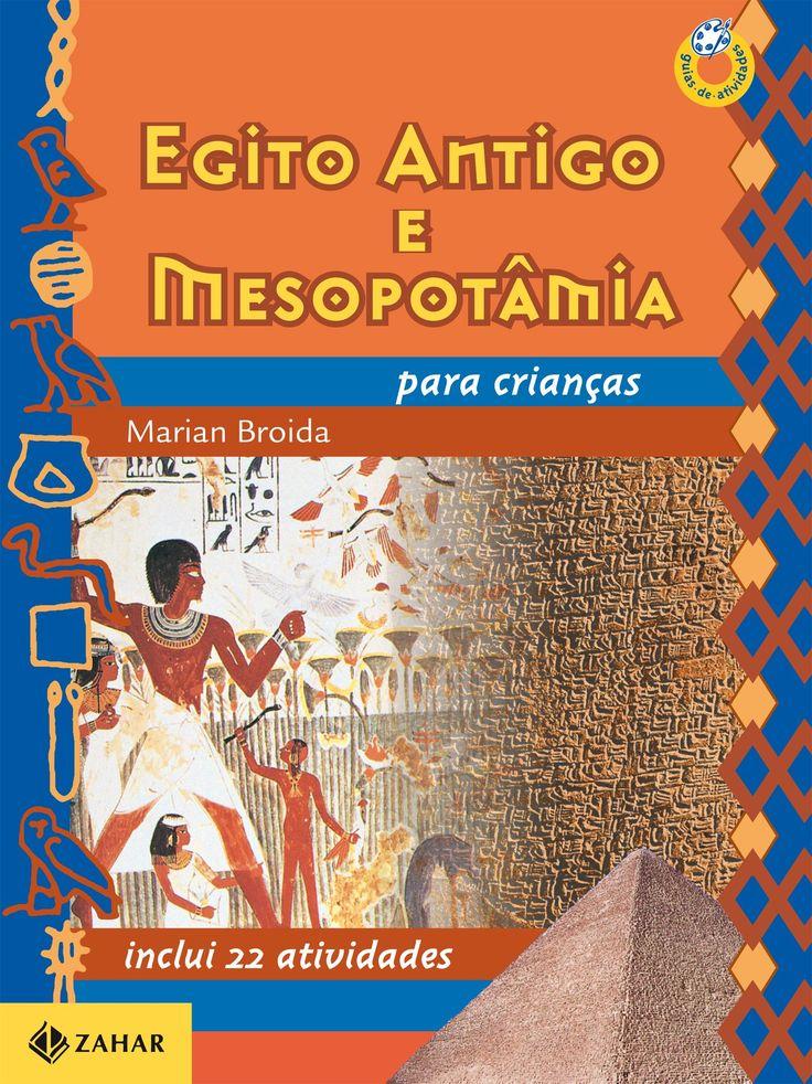 Egito Antigo E Mesopotâmia Para Crianças. Coleção Guia de Atividades
