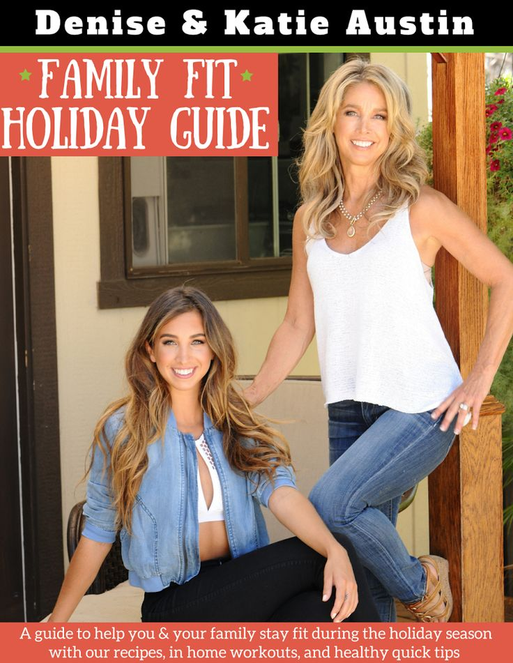Denise and Katie Austin's Family Fit Holiday Guide filled with recipes, tips, and workouts!