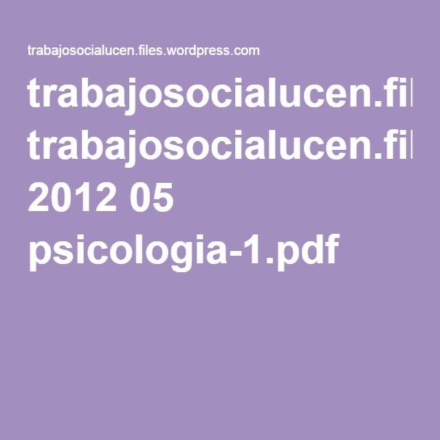 trabajosocialucen.files.wordpress.com 2012 05 psicologia-1.pdf