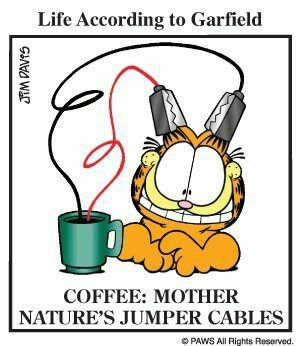 Coffee: Mother nature's jumper cables #coffee & #garfield