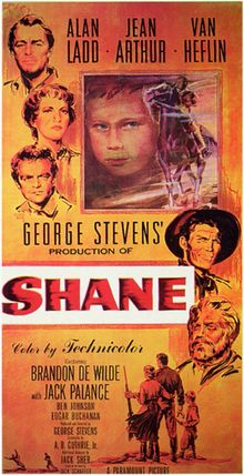 Shane poster.png | Shane is a 1953 American Technicolor Western film from Paramount, noted for its landscape cinematography and contributions to the genre. It was produced and directed by George Stevens from a screenplay by A. B. Guthrie, Jr., based on the 1949 novel of the same name by Jack Schaefer.