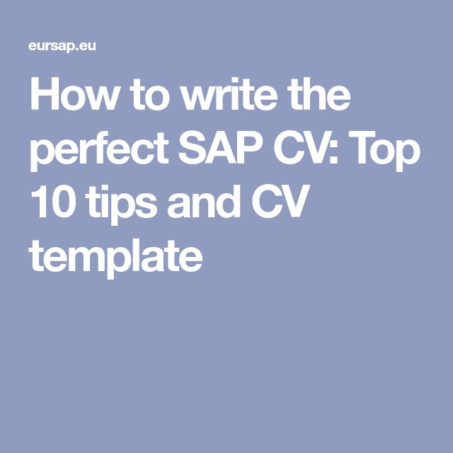How to write the perfect SAP CV: Top 10 tips and CV template