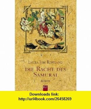 Die Rache des Samurai. (9783404920709) Laura Joh Rowland , ISBN-10: 3404920708  , ISBN-13: 978-3404920709 ,  , tutorials , pdf , ebook , torrent , downloads , rapidshare , filesonic , hotfile , megaupload , fileserve
