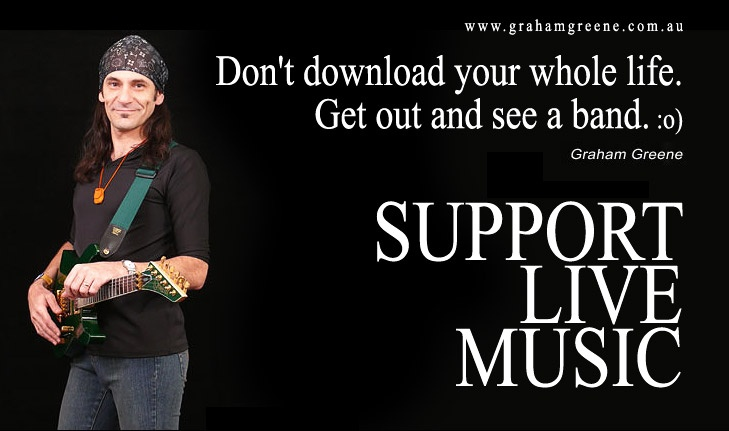 Don't download your whole life. Get out and see a band. ~ Graham Greene - Support Live Music.    This promotion went viral - no surprise.  We made a bumper sticker to compliment it.