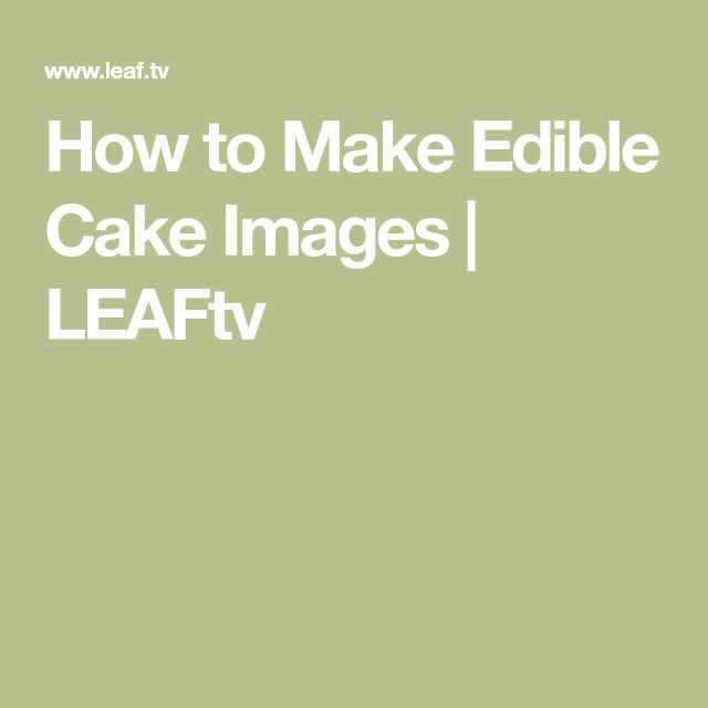 How to Make Edible Cake Images | LEAFtv