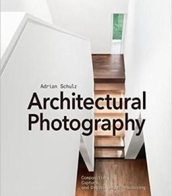 Architectural Photography 3rd Edition: Composition Capture And Digital Image Processing PDF