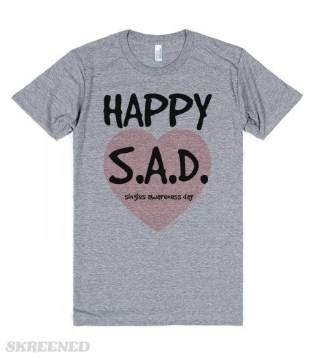 HAPPY SINGLES AWARENESS DAY /SAD   HAPPY SINGLES AWARENESS DAY!! #Skreened