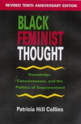 Buy a cheap copy of Black Feminist Thought: Knowledge,... book by Patricia Hill Collins. In spite of the double burden of racial and gender discrimination, African-American women have developed a rich intellectual tradition that is not widely known. In... Free shipping over $10.