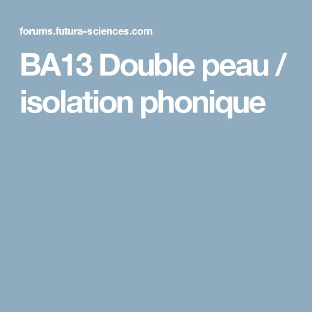 Ba13 double peau isolation phonique isolation double for Isolation phonique studio