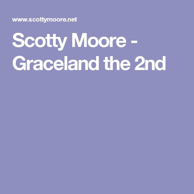 Scotty Moore - Graceland the 2nd