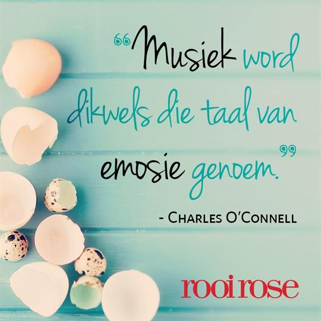 """""""Musiek word dikwels die taal van emosie genoem."""" - Charles O'Connell #quotes #words #inspiration #music"""