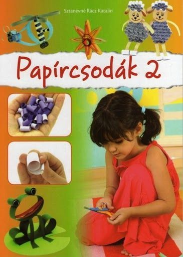 Papírcsodák 2 - Zsuzsi tanitoneni - Picasa Webalbumok