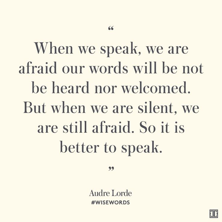 """When we speak, we are afraid our words will be not be heard nor welcomed. But when we are silent, we are still afraid. So it is better to speak."" — Audre Lorde #WiseWords"