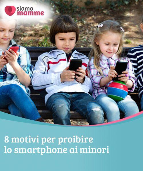 Proibire lo smartphone ai minori: ecco perché   A volte, pensiamo che proibire lo #smartphone ai #bambini sia un po' esagerato. Tuttavia, esistono prove che indicano questa come la #decisione migliore.  #Bambini