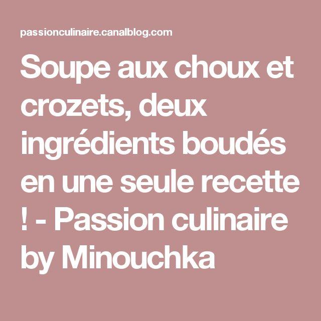 Soupe aux choux et crozets, deux ingrédients boudés en une seule recette ! - Passion culinaire by Minouchka