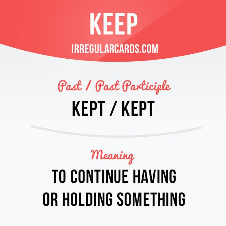 """""""Keep"""" to continue having or holding something. Example: He always keeps his money and gold in the safe.  Learning English can be fun!  Visit our website: learzing.com #irregularverbs #englishverbs #verbs #english #englishlanguage #learnenglish #studyenglish #language #vocabulary #dictionary #efl #esl #tesl #tefl #toefl #ielts #toeic #keep #holding"""
