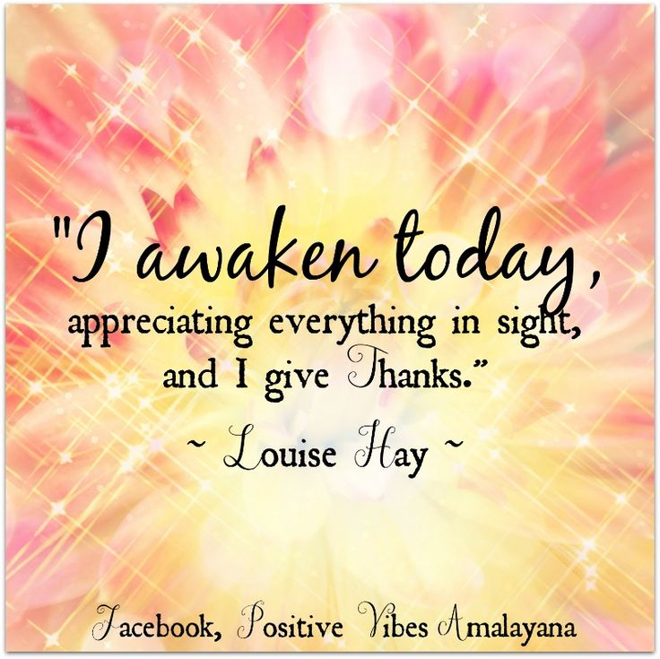 """Sign up for our FREE inspirational newsletter and more goodies at http://bit.ly/PositiveVibesAmalayanaMailingList <3 Easy to unsubscribe any time :) """"I awaken today, appreciating everything in sight, and I give thanks."""" ~ Louise Hay ~ #Positivevibes #Joytrain #WUVIP"""