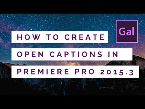 How to Create Open Captions in Premiere Pro CC 2015.3 by #PremiereGal - YouTube