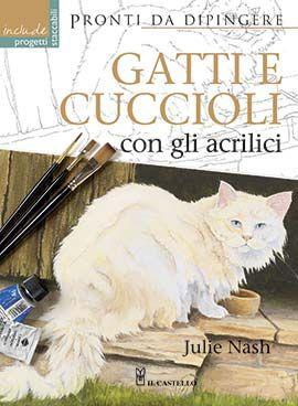 Uscite della settimana - Il Castello - Gatti e cuccioli con gli acrilici  http://www.ilcastelloeditore.it/catalogo.php?src=&page=1&id=8865203722  Autore: NASH EAN: 9788865203729 Editore: CASTELLO Collana: DISEGNO E TECNICHE PITTORICHE Pagine: 48  Cinque dimostrazioni passo passo vi insegneranno a dipingere un'ampia scelta di gatti e gattini, a pelo lungo o corto. Con sei inserti forniti su cartada lucido.  € 14,00