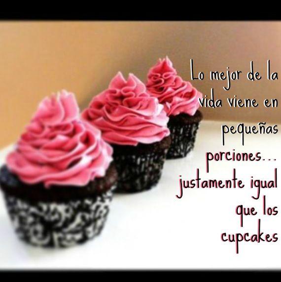 Lo mejor de la #Vida viene en pequeñas porciones... Justamente igual que los #Cupcakes... #Citas #Frases @Restaurante El Rancherito