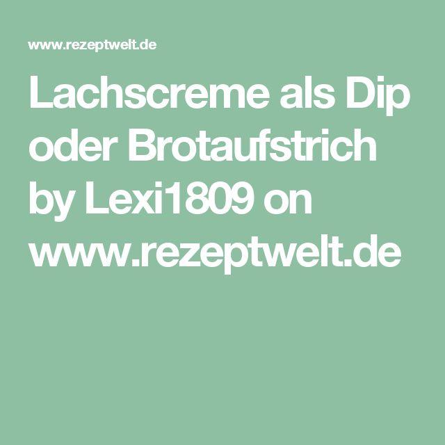 Lachscreme als Dip oder Brotaufstrich by Lexi1809 on www.rezeptwelt.de
