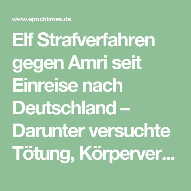 Elf Strafverfahren gegen Amri seit Einreise nach Deutschland – Darunter versuchte Tötung, Körperverletzung, Verstoß gegen das Asylgesetz