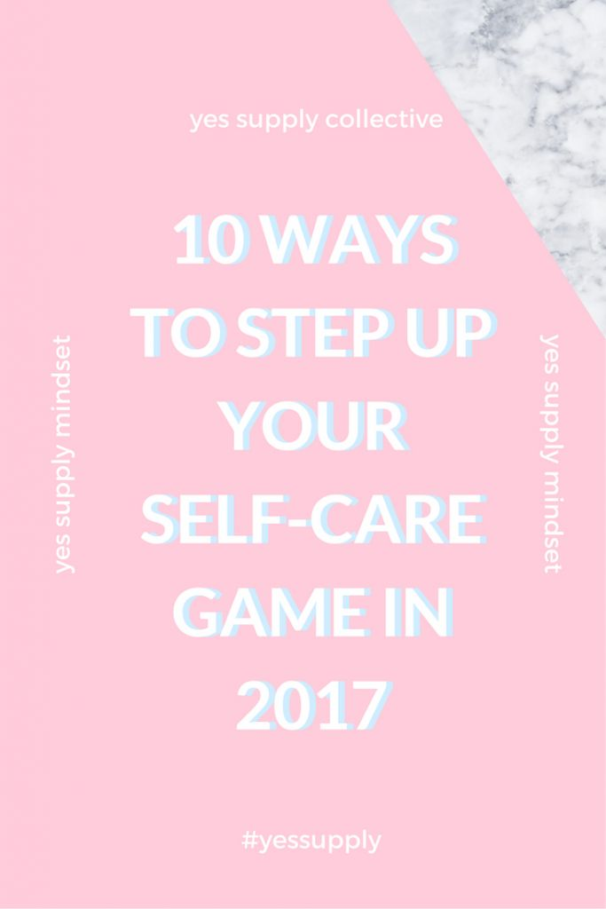 When we think of self-care, we often think about taking a hot bath, getting a massage, or curling up on the couch with a cup of tea and a book. What is Self-Care? There's nothing easy about stepping outside of your comfort zone. The thing is, that's where the best version of you lives. Here's 10 Ways To Step Up Your Self-Care Game In 2017 according to Brook Basso, Self-Care Guru. For more tips and tricks, be sure to comeback at yessupply.co!