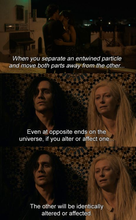 Entwined particles... - Only Lovers Left Alive Sounds like Quantum Physics