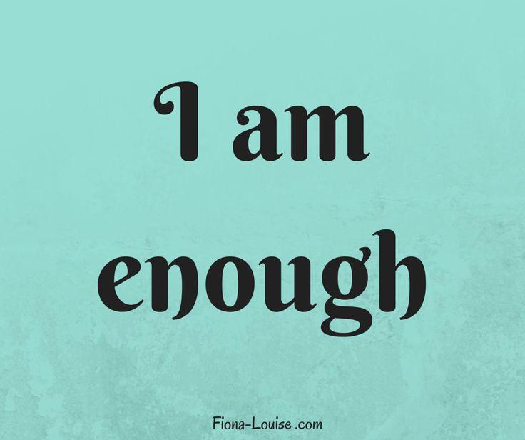 #iamenough #iam #quotes #motivational #inspiration #fionalouiseauthor