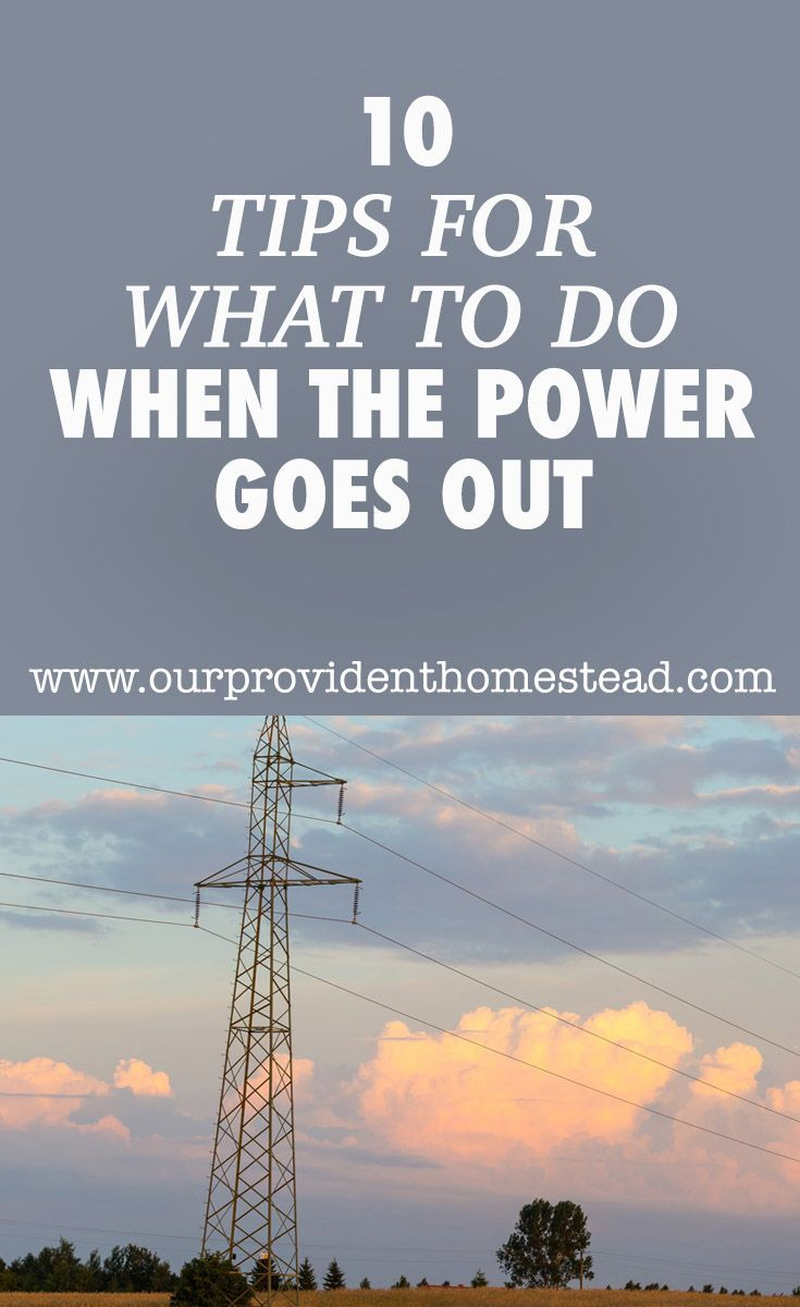 10 Tips For What To Do When The Power Goes Out Power Outage Kit