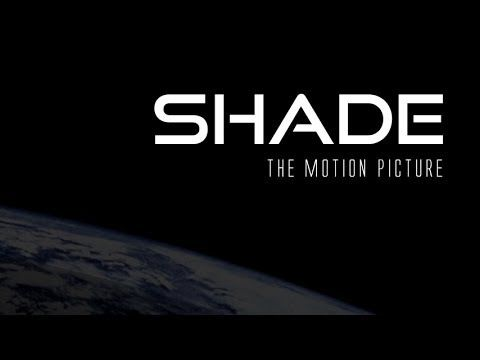 SHADE the Motion Picture  Shade exposes the true power structure embedded in our global reality, showing the true controllers their plans to Geo-engineer our planet and control the populace.