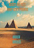 SECRETS AND FACTS ABOUT EGYPT PYRAMIDS by Andrew Gonsalez (Author) #Kindle US #NewRelease #Arts #Photography #eBook #ad
