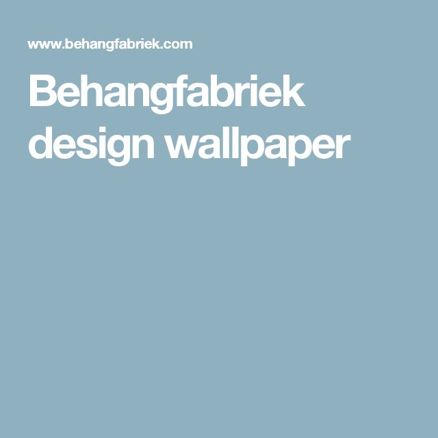 Behangfabriek design wallpaper