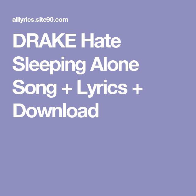Drake - Hate Sleeping Alone - Directlyrics