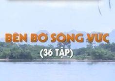 Phim Bên Bờ Sông Vức VTV1