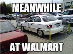 Meanwhile at Walmart.I have been tempted to do this lol<<<I found this funnier than it should be