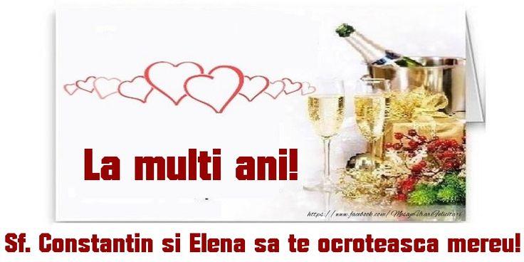 La multi ani! Sf. Constantin si Elena sa te ocroteasca mereu!